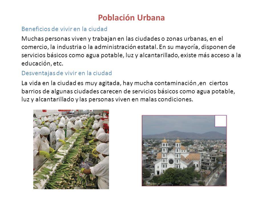 Población Urbana Beneficios de vivir en la ciudad