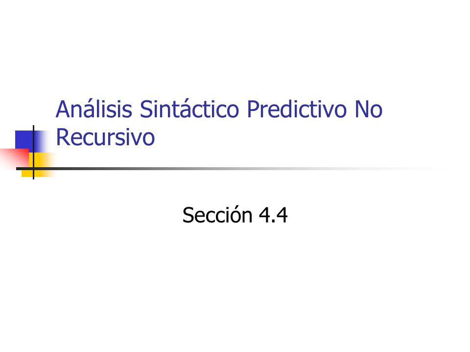 Análisis Sintáctico Predictivo No Recursivo