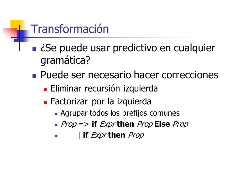 Transformación ¿Se puede usar predictivo en cualquier gramática