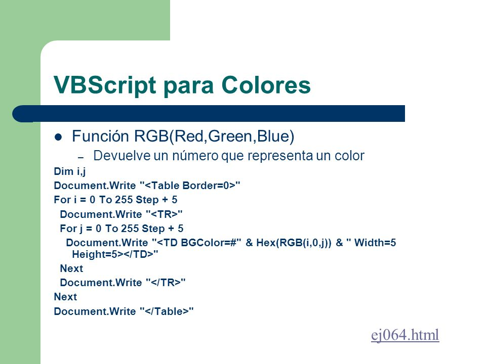 VBScript para Colores Función RGB(Red,Green,Blue) ej064.html