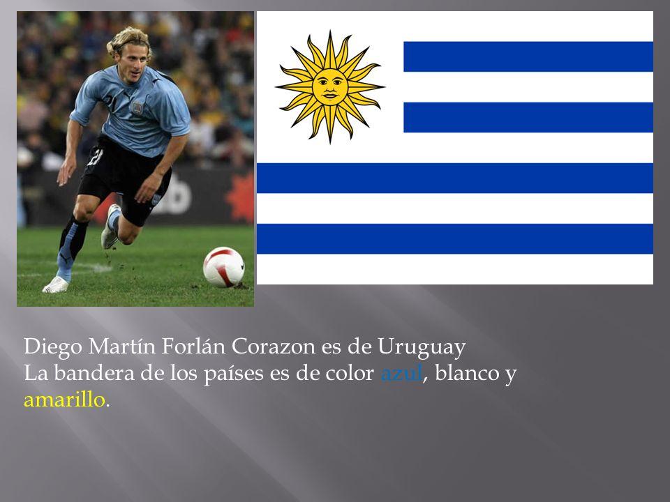 Diego Martín Forlán Corazon es de Uruguay