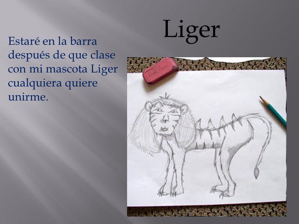 Liger Estaré en la barra después de que clase con mi mascota Liger cualquiera quiere unirme.