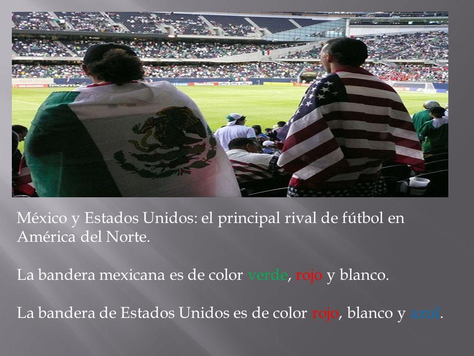 México y Estados Unidos: el principal rival de fútbol en América del Norte.