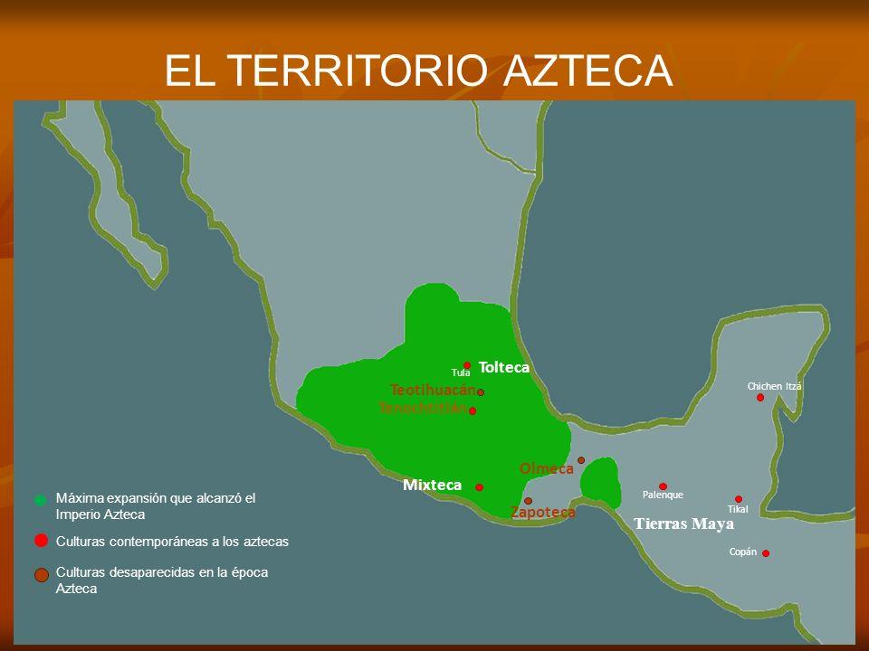 EL TERRITORIO AZTECA Toltecas Teotihuacán