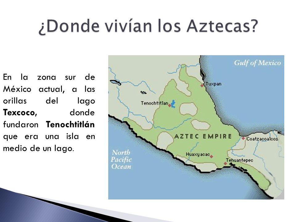 ¿Donde vivían los Aztecas