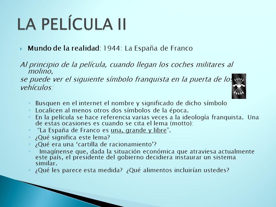 LA PELÍCULA II Mundo de la realidad: 1944: La España de Franco