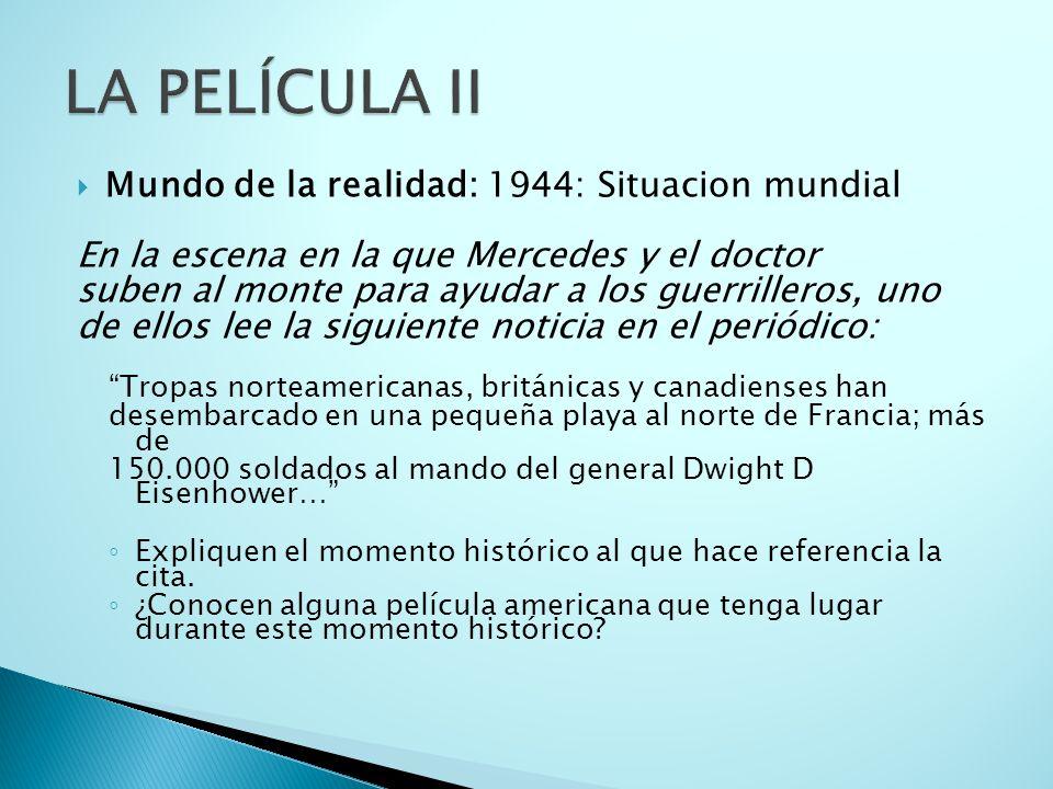 LA PELÍCULA II Mundo de la realidad: 1944: Situacion mundial