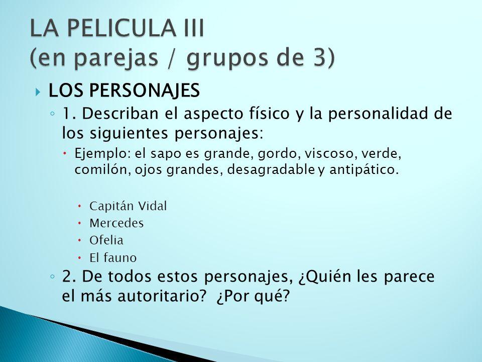 LA PELICULA III (en parejas / grupos de 3)