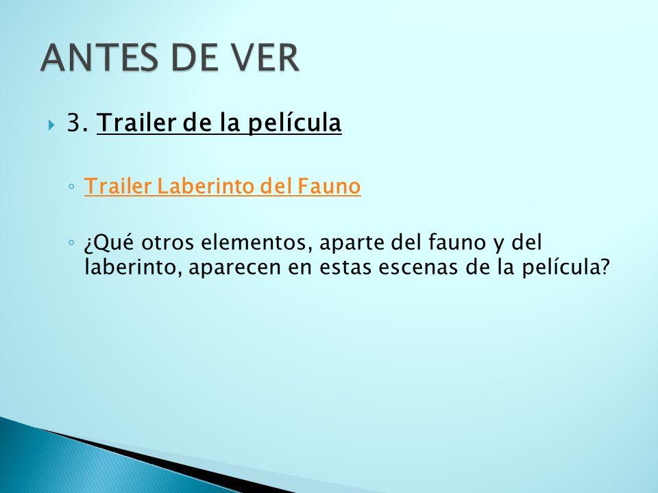 ANTES DE VER 3. Trailer de la película Trailer Laberinto del Fauno