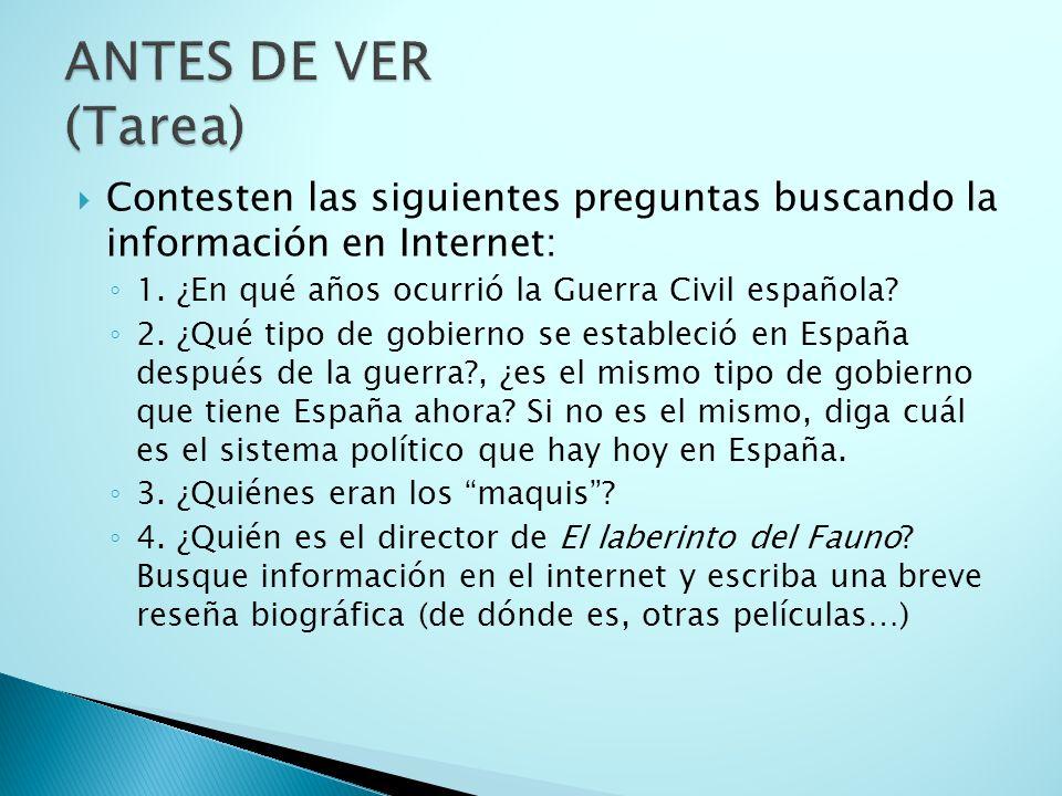 ANTES DE VER (Tarea) Contesten las siguientes preguntas buscando la información en Internet: 1. ¿En qué años ocurrió la Guerra Civil española