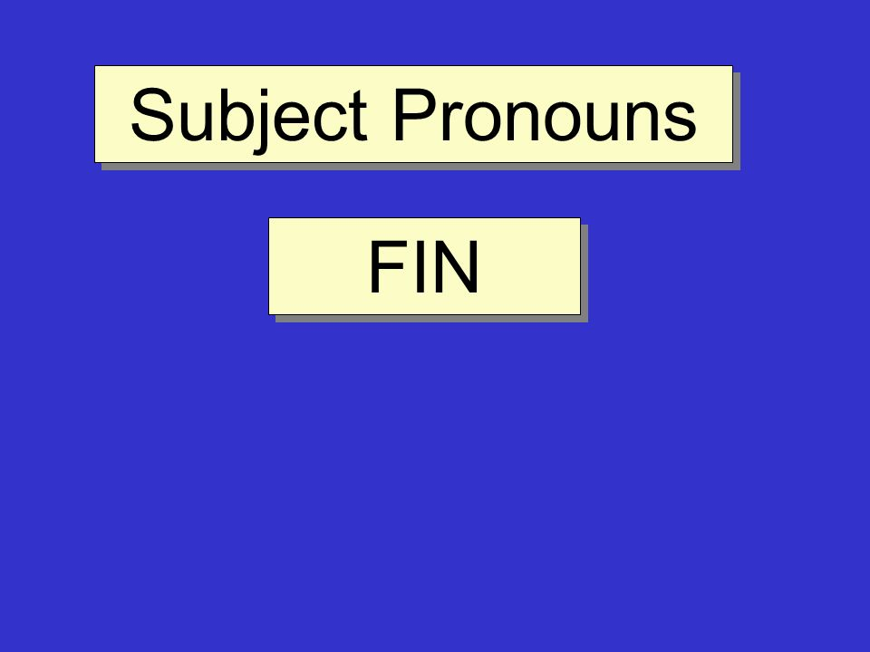 Subject Pronouns FIN