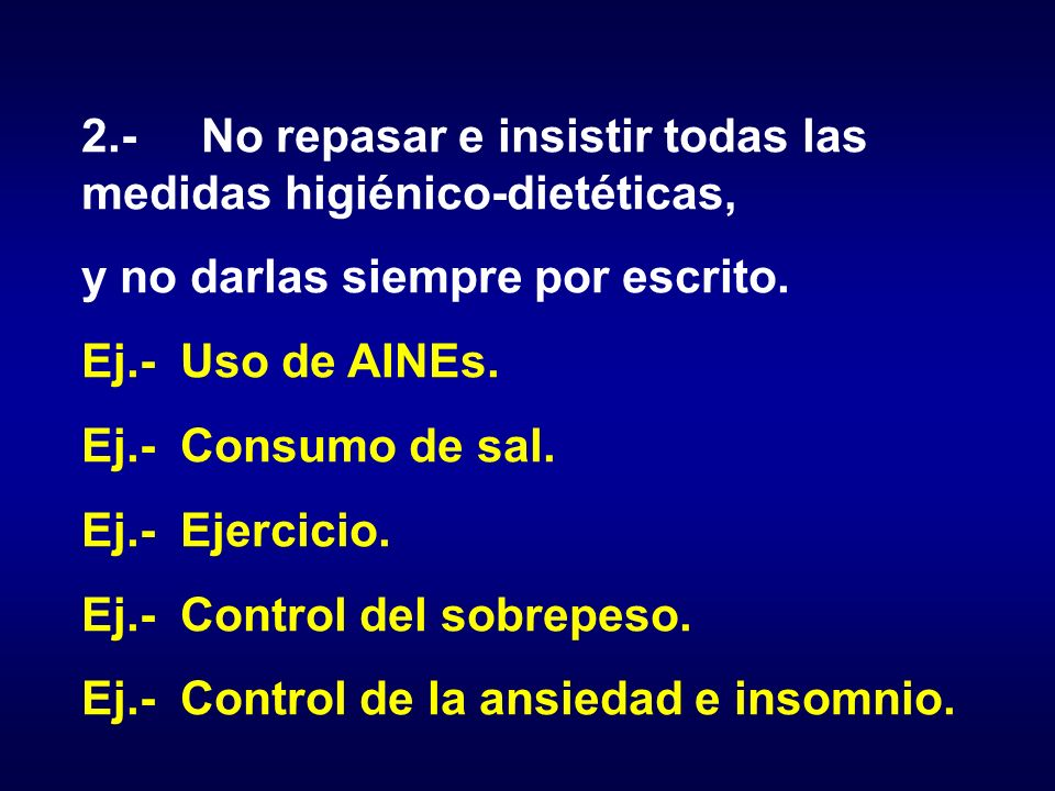 2.- No repasar e insistir todas las medidas higiénico-dietéticas,