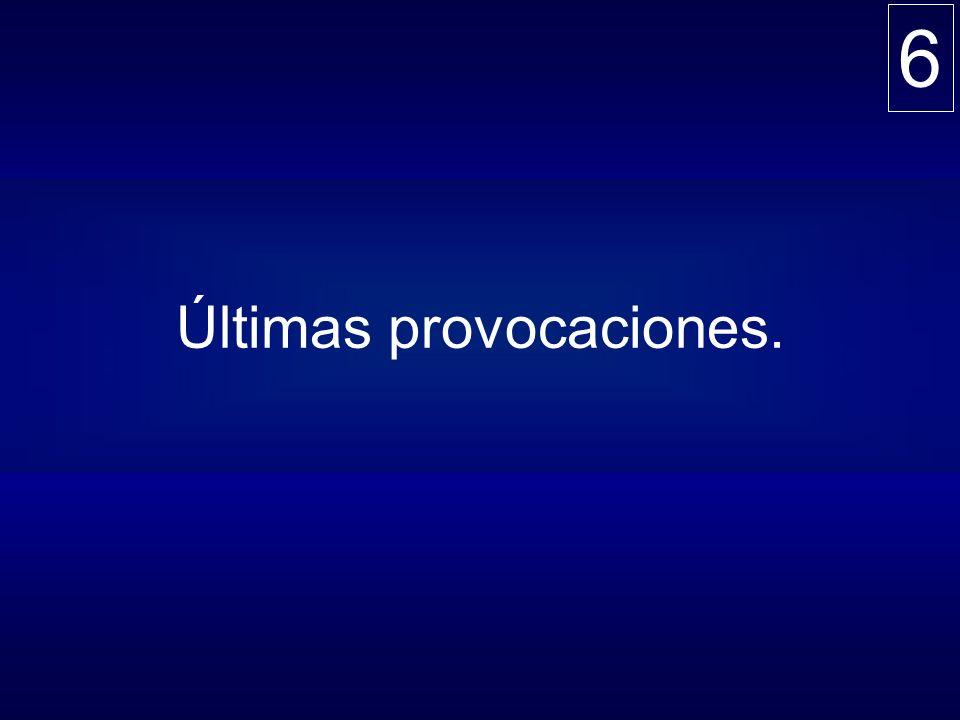 Últimas provocaciones.