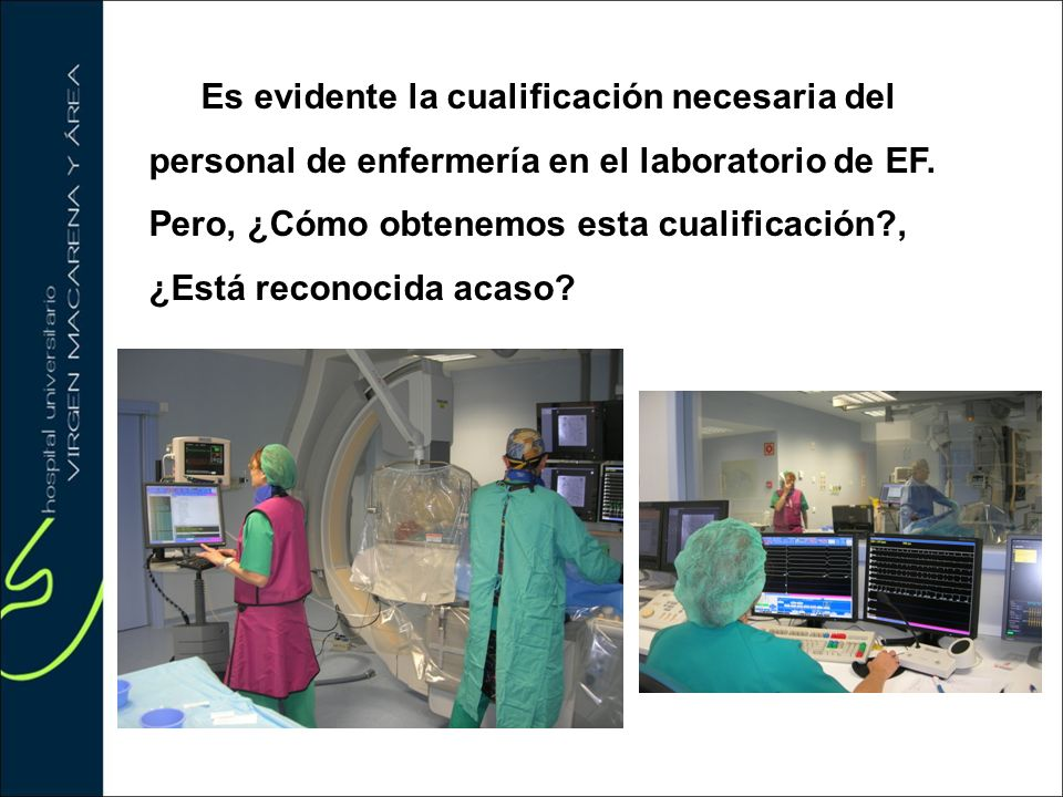 Es evidente la cualificación necesaria del personal de enfermería en el laboratorio de EF.