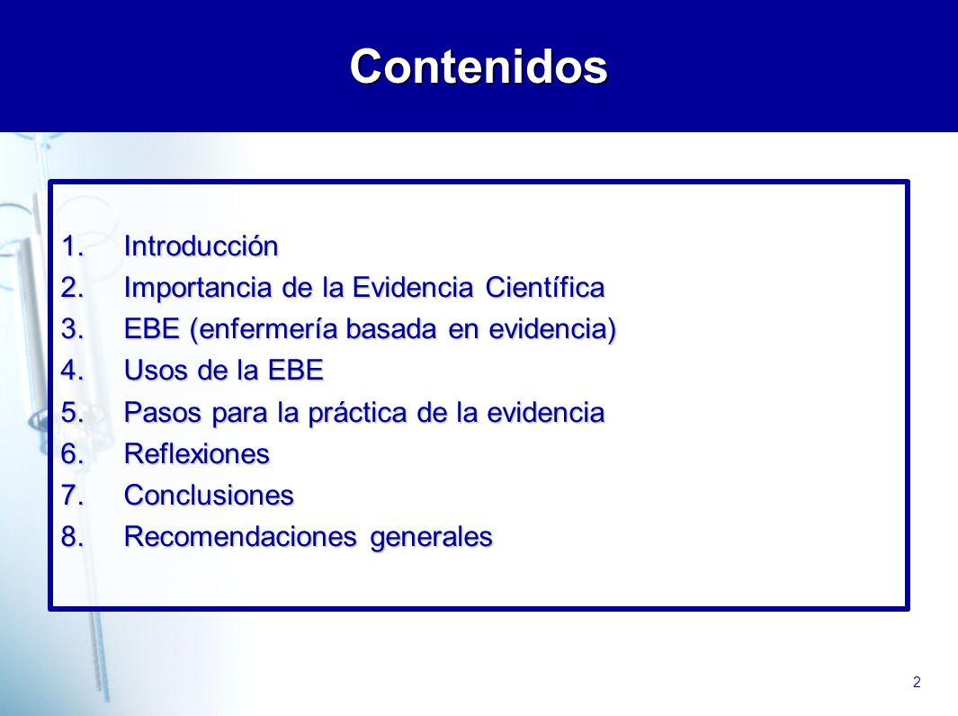 Contenidos Introducción Importancia de la Evidencia Científica