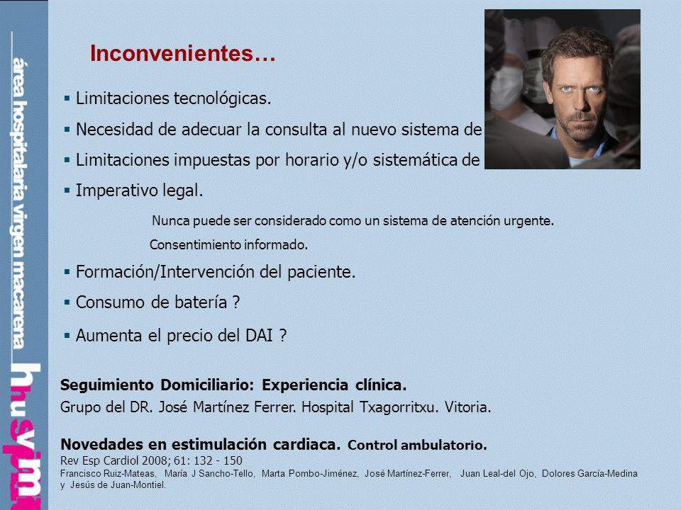 Inconvenientes…Limitaciones tecnológicas. Necesidad de adecuar la consulta al nuevo sistema de seguimiento.
