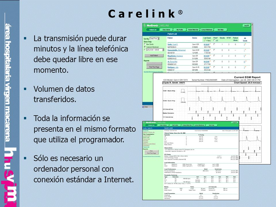 C a r e l i n k ®La transmisión puede durar minutos y la línea telefónica debe quedar libre en ese momento.