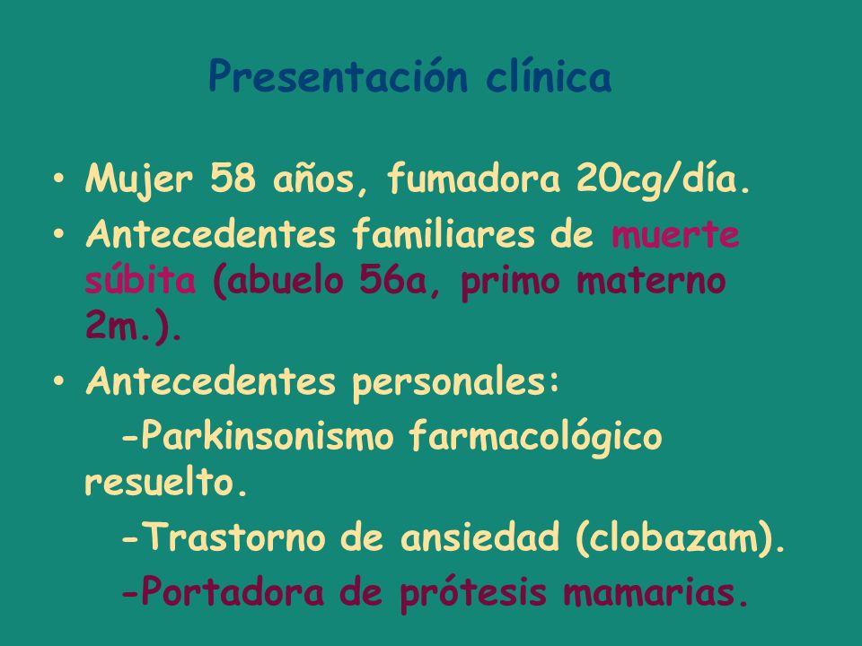 Presentación clínica Mujer 58 años, fumadora 20cg/día.
