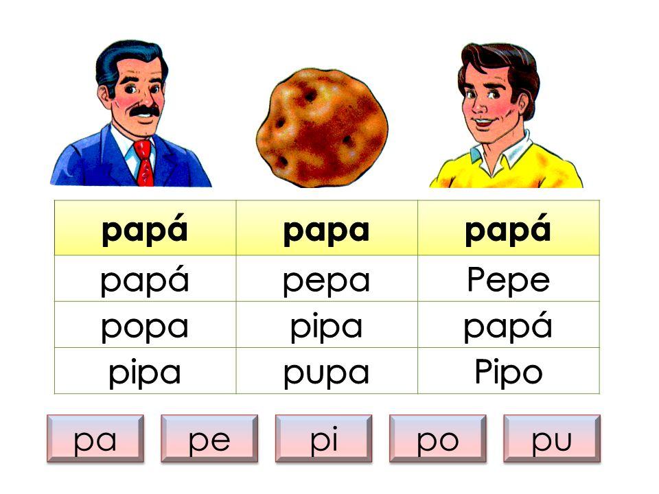 papá papa pepa Pepe popa pipa pupa Pipo pa pe pi po pu
