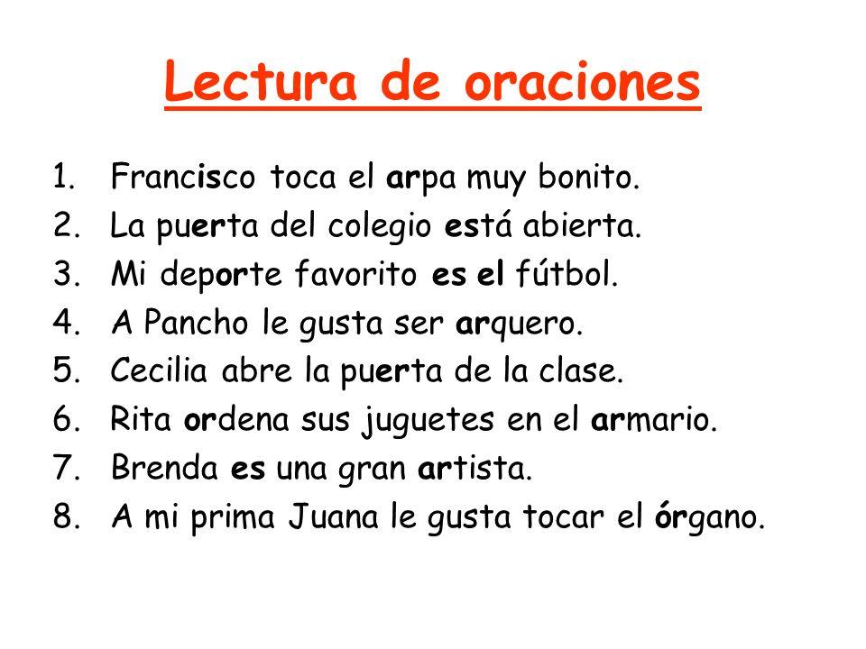 Lectura de oraciones Francisco toca el arpa muy bonito.