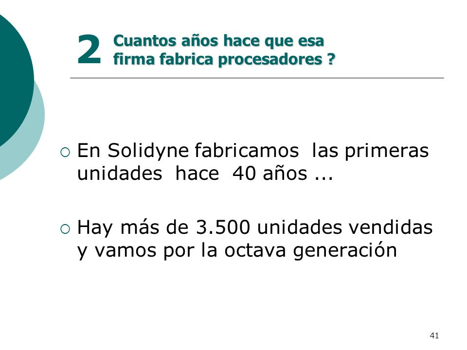 2 En Solidyne fabricamos las primeras unidades hace 40 años ...
