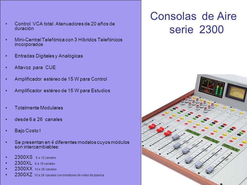 Consolas de Aire serie 2300 Control VCA total. Atenuadores de 20 años de duración.