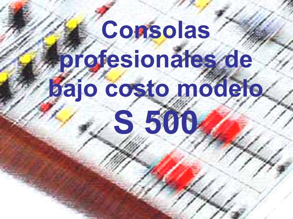 Consolas profesionales de bajo costo modelo S 500