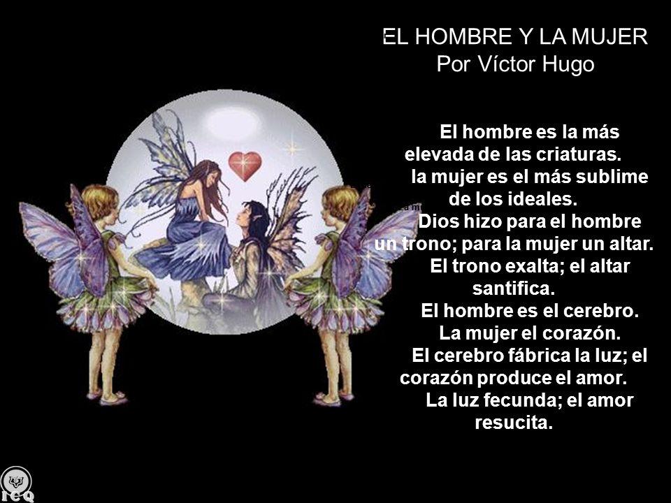EL HOMBRE Y LA MUJER Por Víctor Hugo