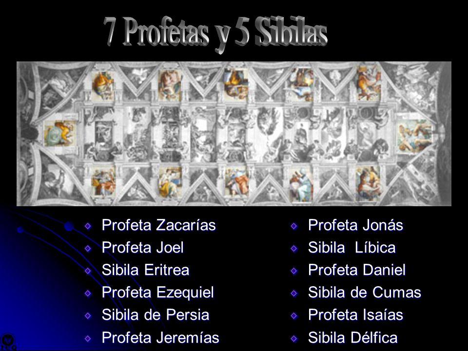 7 Profetas y 5 Sibilas Profeta Zacarías Profeta Joel Sibila Eritrea