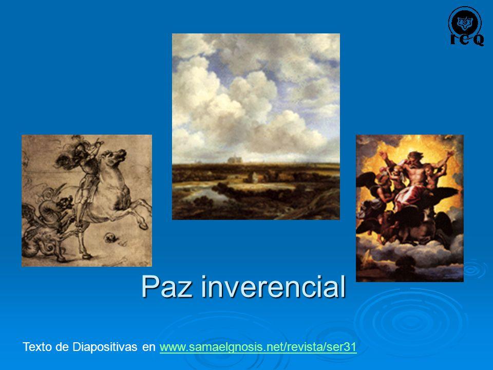 Paz inverencial Texto de Diapositivas en www.samaelgnosis.net/revista/ser31