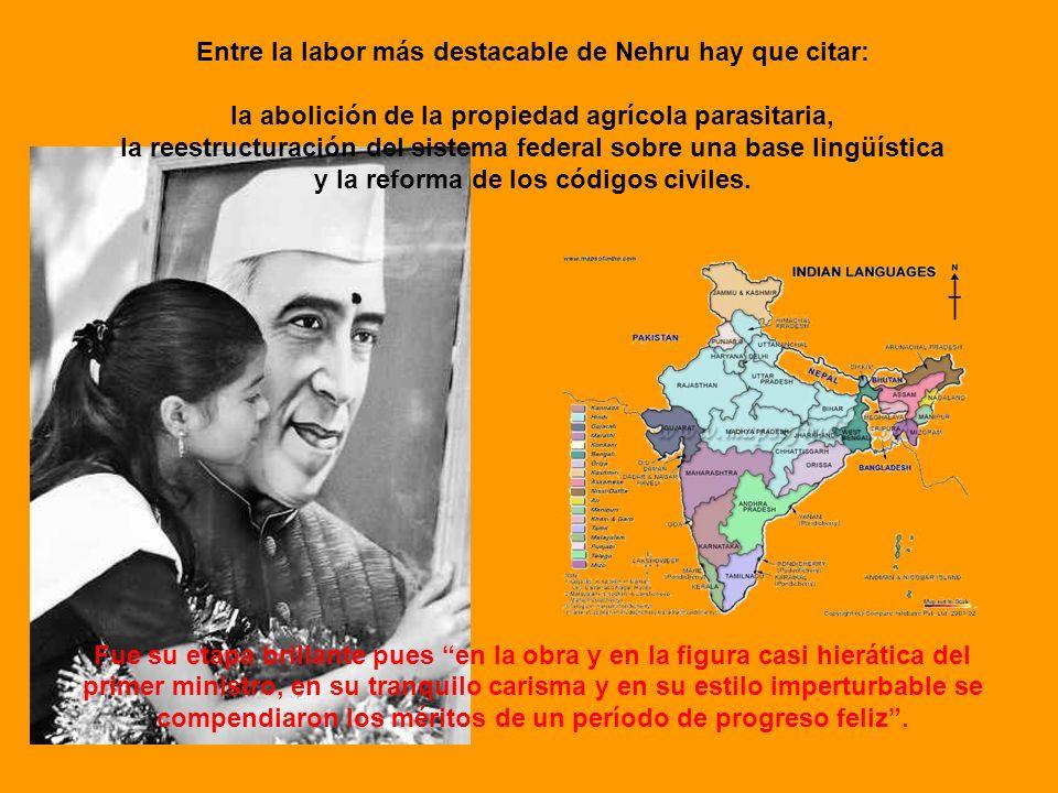Entre la labor más destacable de Nehru hay que citar: