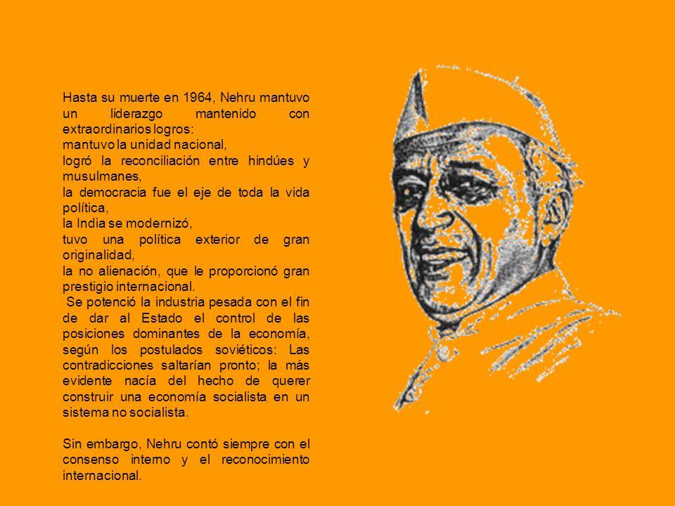 Hasta su muerte en 1964, Nehru mantuvo un liderazgo mantenido con extraordinarios logros: