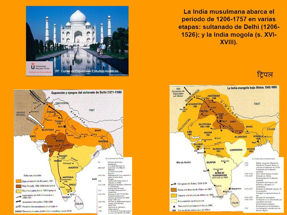 La India musulmana abarca el periodo de 1206-1757 en varias etapas: sultanado de Delhi (1206-1526); y la India mogola (s. XVI-XVIII).