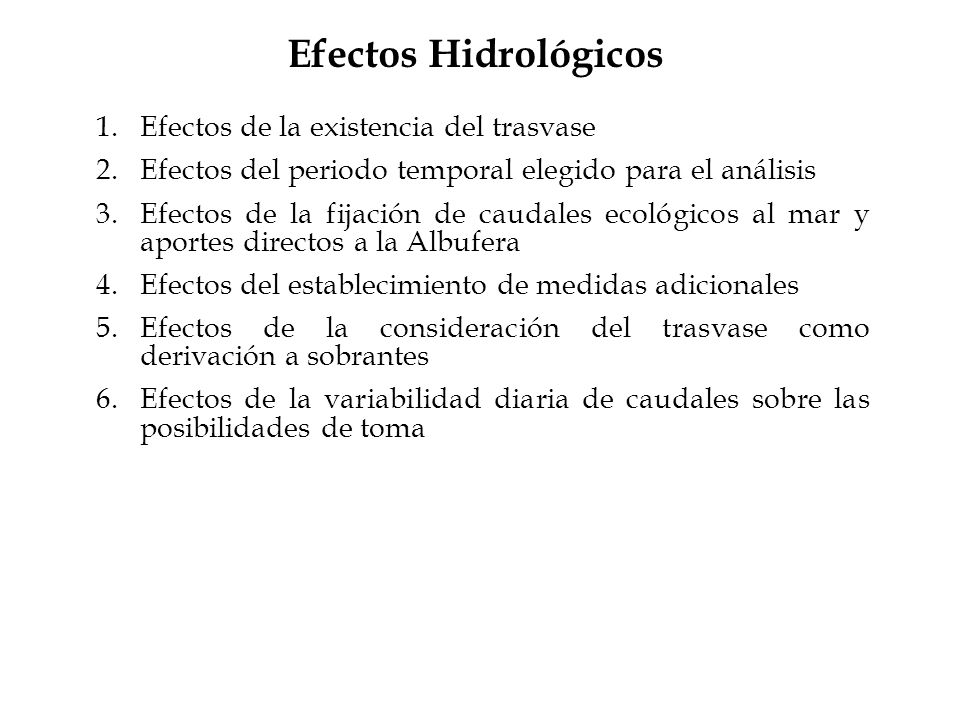 Efectos Hidrológicos Efectos de la existencia del trasvase