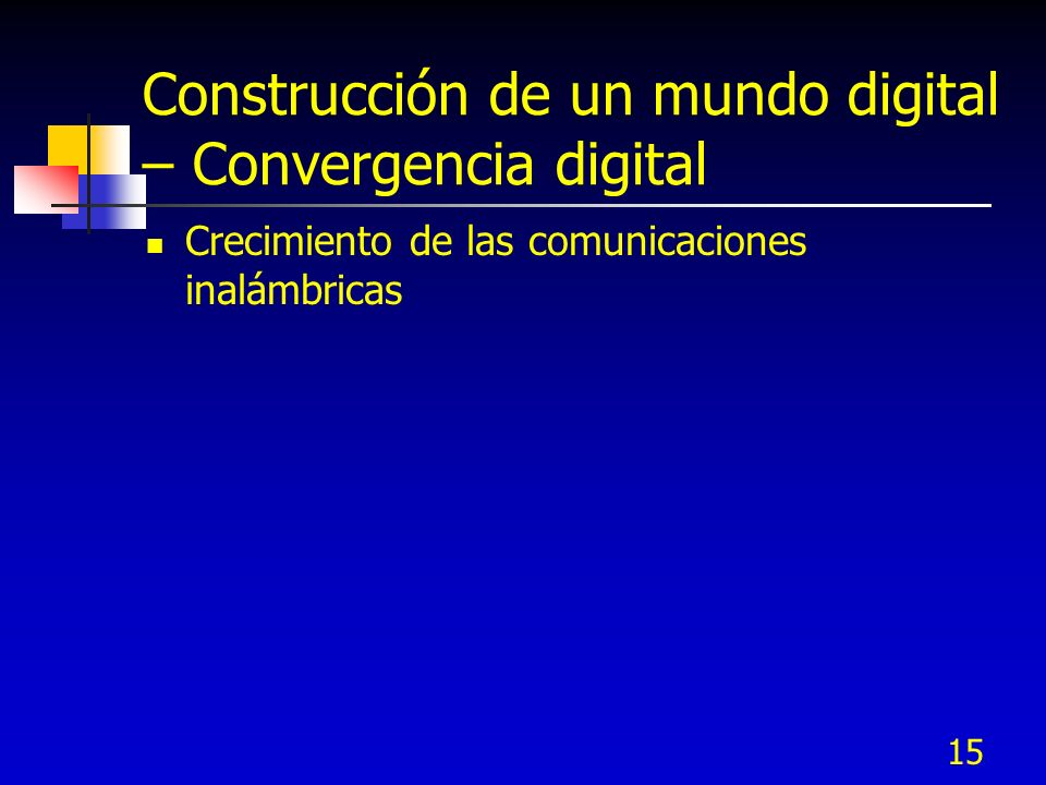Construcción de un mundo digital – Convergencia digital
