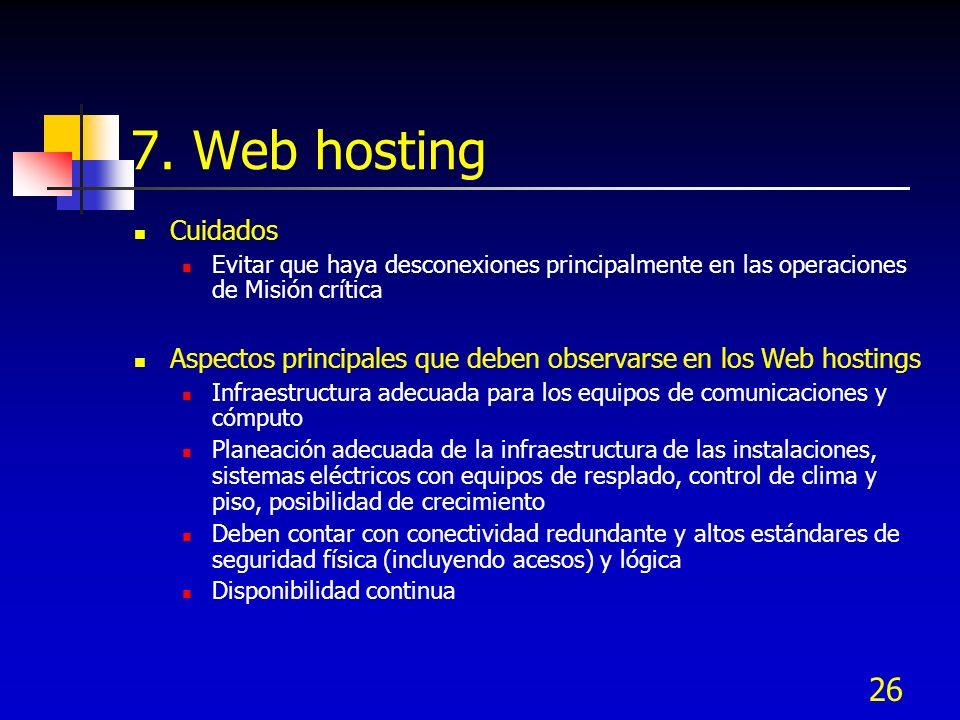 7. Web hostingCuidados. Evitar que haya desconexiones principalmente en las operaciones de Misión crítica.