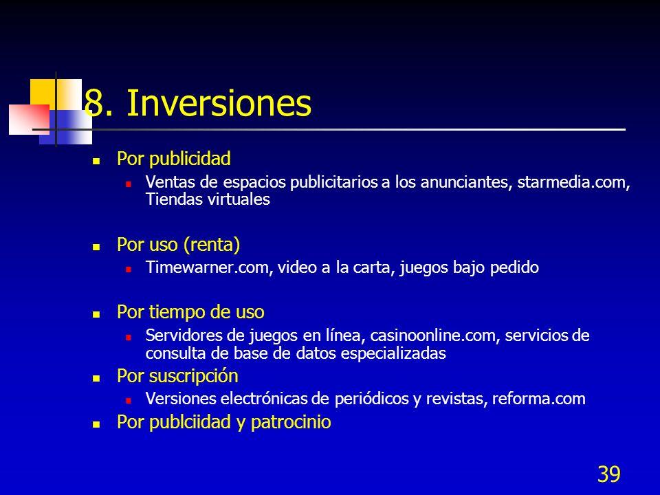 8. Inversiones Por publicidad Por uso (renta) Por tiempo de uso
