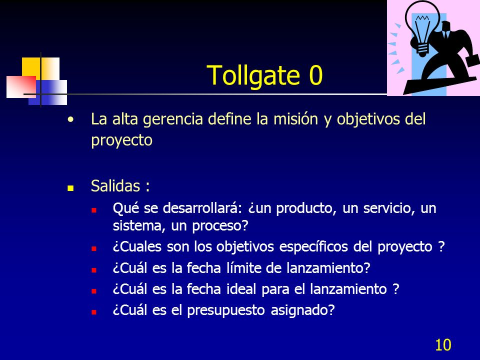 Tollgate 0 La alta gerencia define la misión y objetivos del proyecto