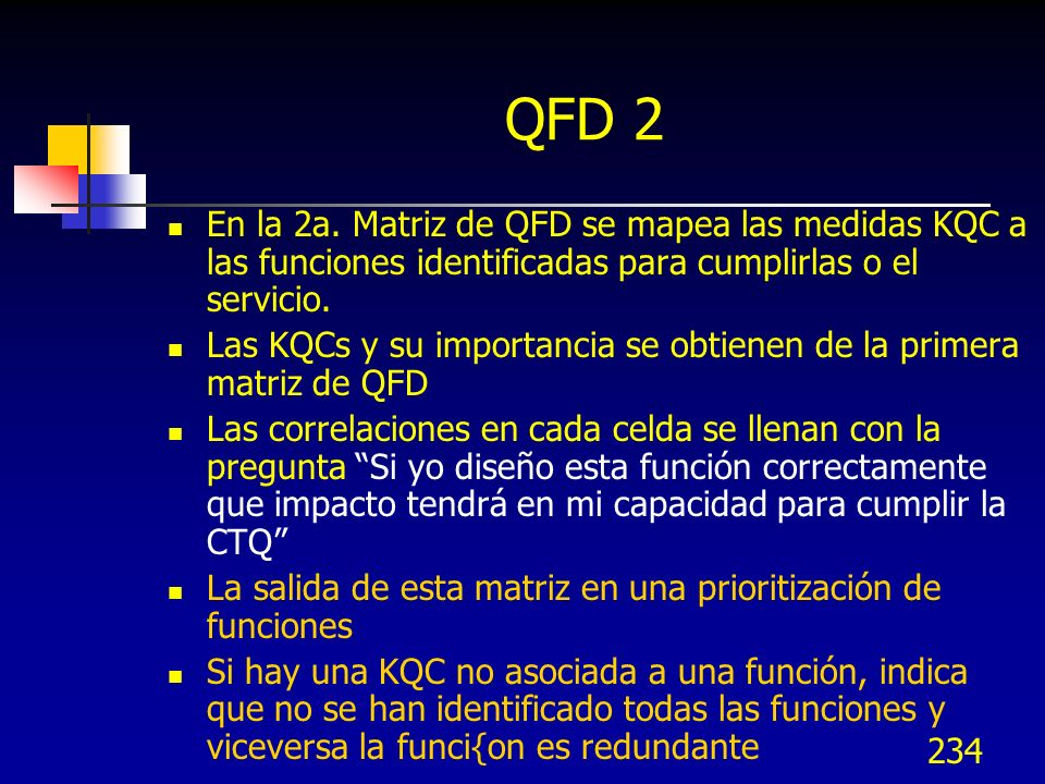 QFD 2 En la 2a. Matriz de QFD se mapea las medidas KQC a las funciones identificadas para cumplirlas o el servicio.