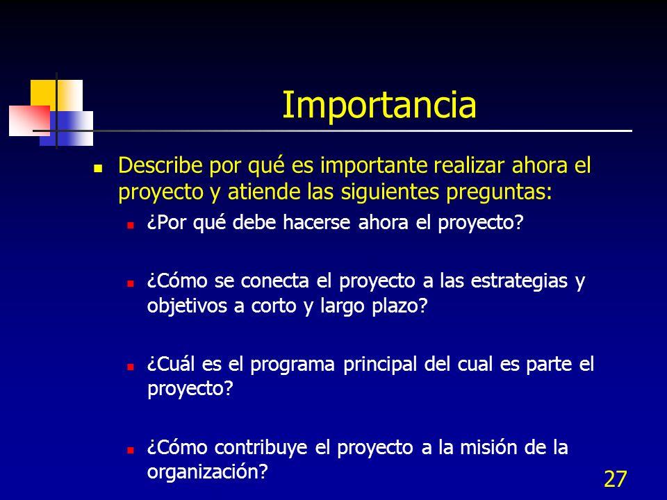 Importancia Describe por qué es importante realizar ahora el proyecto y atiende las siguientes preguntas: