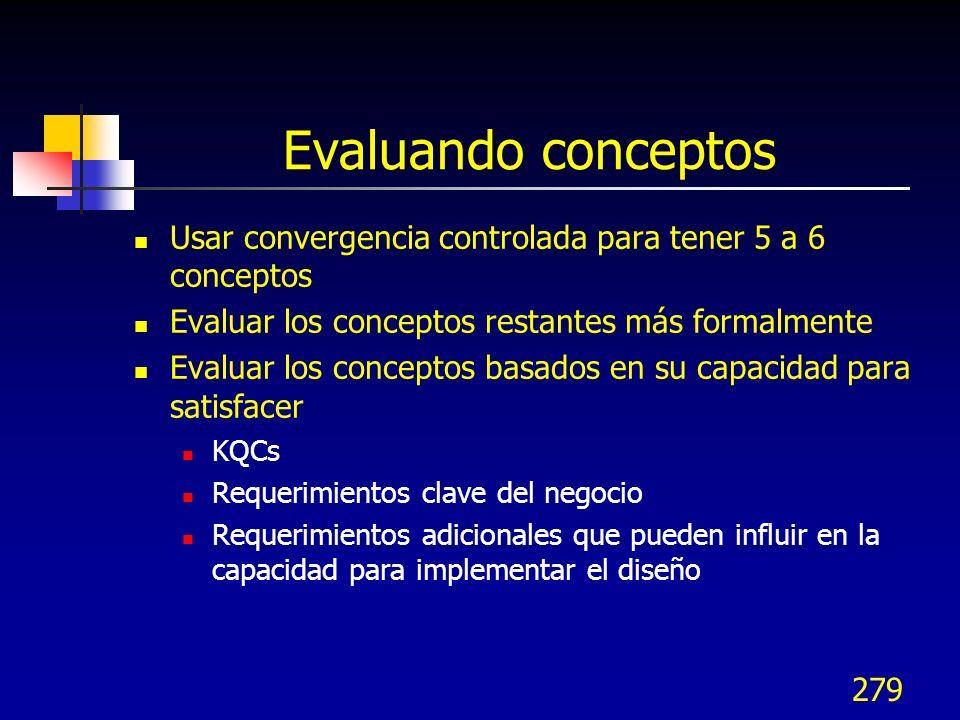 Evaluando conceptos Usar convergencia controlada para tener 5 a 6 conceptos. Evaluar los conceptos restantes más formalmente.