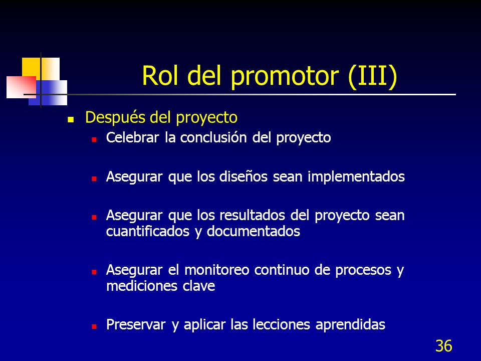 Rol del promotor (III) Después del proyecto