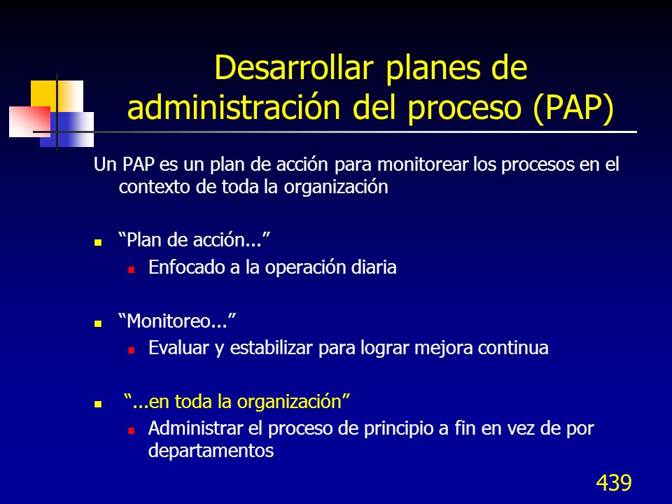 Desarrollar planes de administración del proceso (PAP)