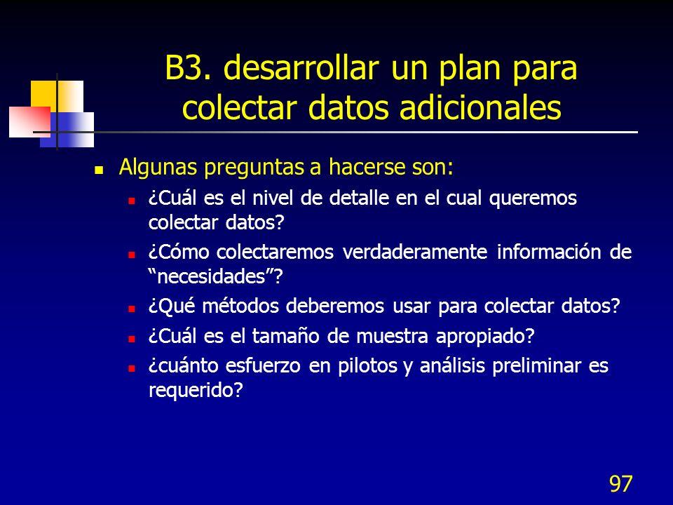 B3. desarrollar un plan para colectar datos adicionales