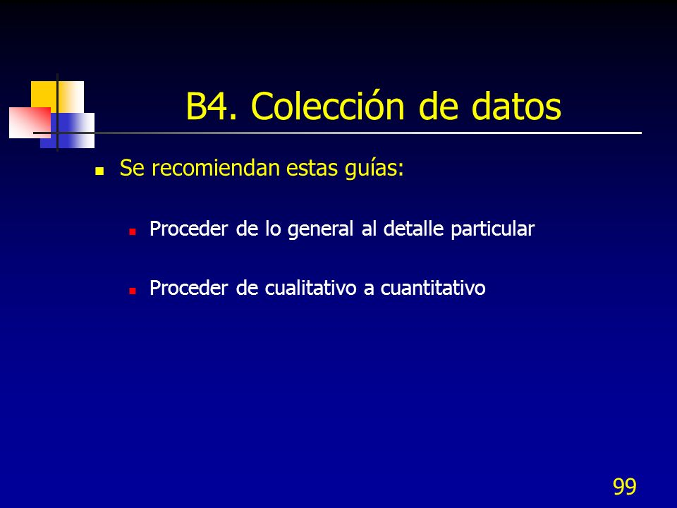 B4. Colección de datos Se recomiendan estas guías: