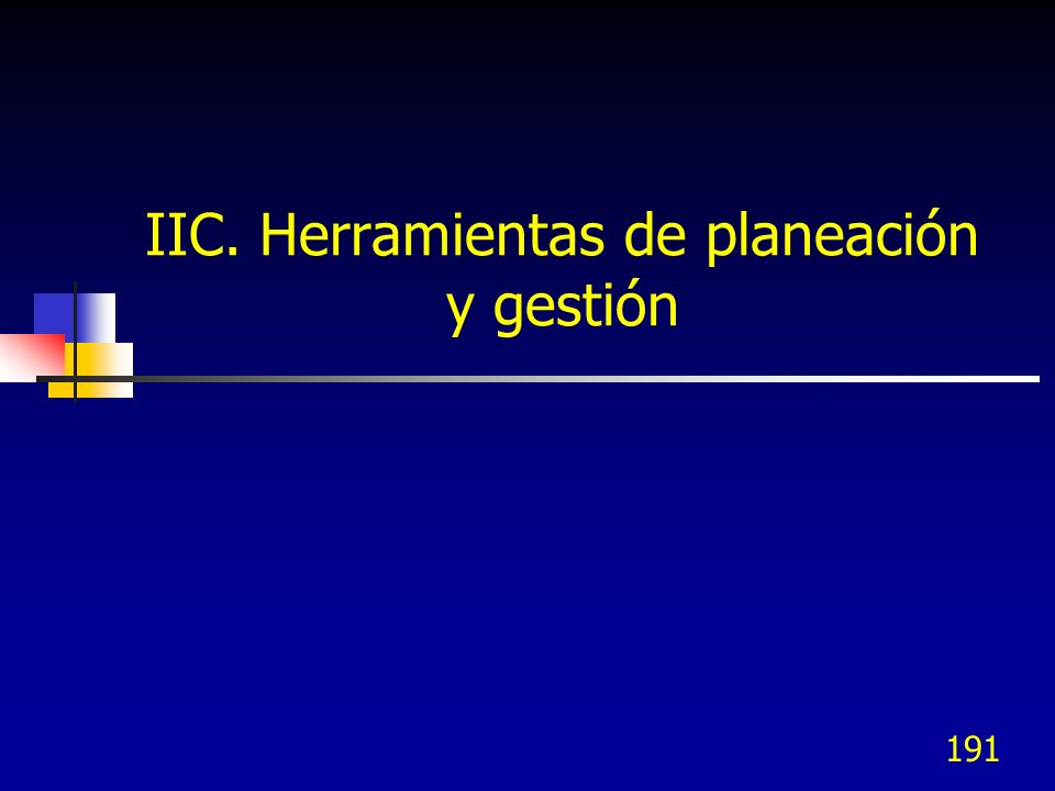 IIC. Herramientas de planeación y gestión