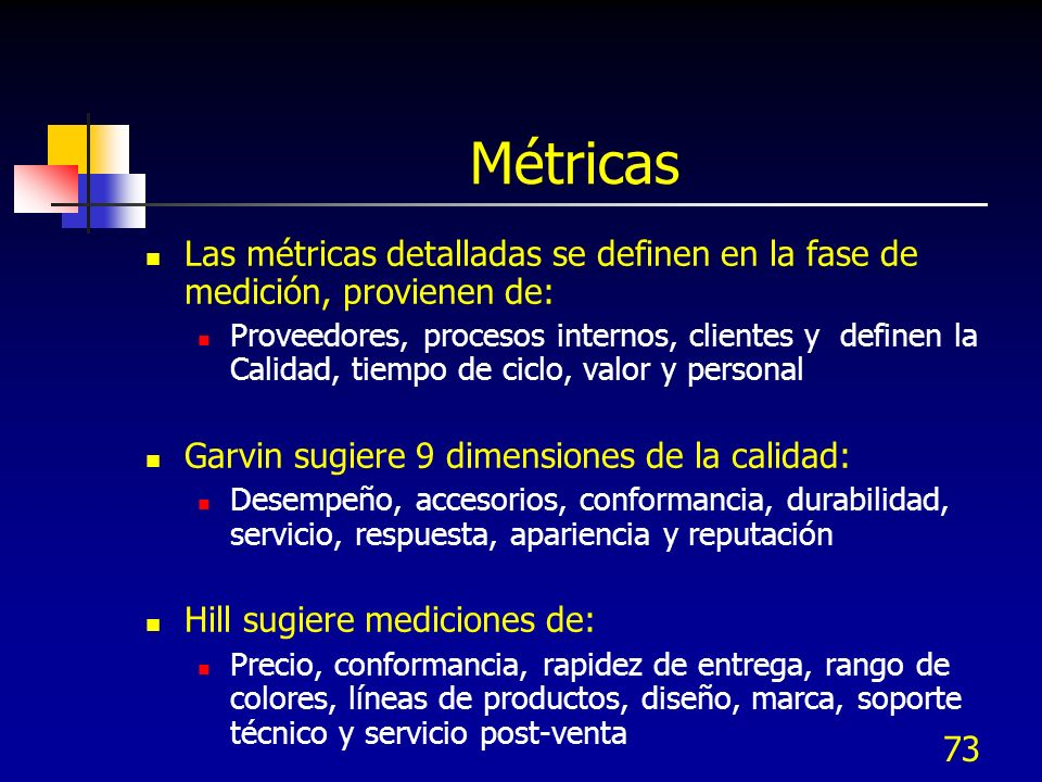 Métricas Las métricas detalladas se definen en la fase de medición, provienen de: