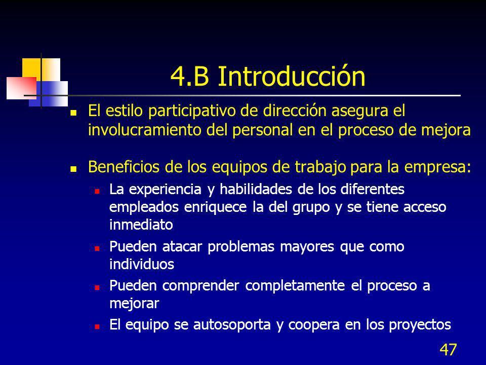 4.B Introducción El estilo participativo de dirección asegura el involucramiento del personal en el proceso de mejora.