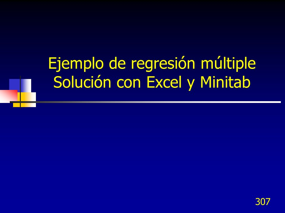 Ejemplo de regresión múltiple Solución con Excel y Minitab