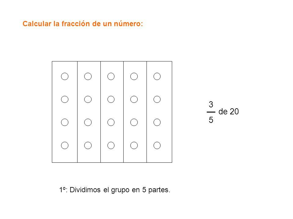 3 de 20 5 Calcular la fracción de un número: